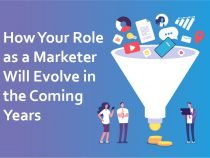 How Your Role as a Marketer Will Evolve in the Coming Years