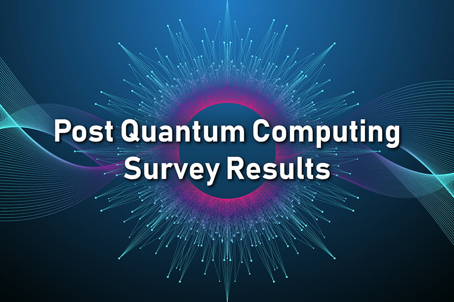 Post Quantum Computing Survey Results